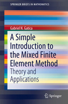 A Simple Introduction to the Mixed Finite Element Method: Theory and Applications