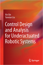 Control Design and Analysis for Underactuated Robotic Systems