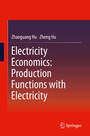 Electricity Economics: Production Functions with Electricity cover