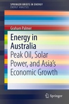 Energy in Australia: Peak Oil, Solar Power, and Asia?s Economic Growth