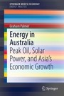 Energy in Australia: Peak Oil, Solar Power, and Asia?s Economic Growth cover
