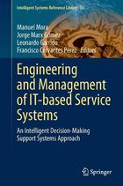 Engineering and Management of IT-based Service Systems: An Intelligent Decision-Making Support Systems Approach