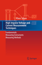 High Impulse Voltage and Current Measurement Techniques: Fundamentals ? Measuring Instruments ? Measuring Methods