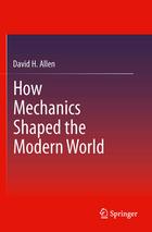 How Mechanics Shaped the Modern World