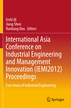 International Asia Conference on Industrial Engineering and Management Innovation (IEMI2012) Proceedings: Core Areas of Industrial Engineering