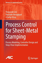 Process Control for Sheet-Metal Stamping: Process Modeling, Controller Design and Shop-Floor Implementation