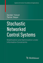 Stochastic Networked Control Systems: Stabilization and Optimization under Information Constraints