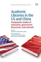 Academic Libraries in the US and China: Comparative Studies of Instruction, Government Documents, and Outreach