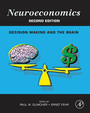 Neuroeconomics, ed. 2: Decision Making and the Brain cover