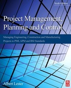 Project Management, Planning, and Control, ed. 6: Managing Engineering, Construction, and Manufacturing Projects to PMI, APM, and BSI Standards