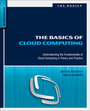 The Basics of Cloud Computing: Understanding the Fundamentals of Cloud Computing in Theory and Practice cover