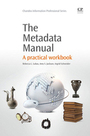 The Metadata Manual: A Practical Workbook cover
