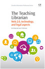 The Teaching Librarian: Web 2.0, Technology, and Legal Aspects cover