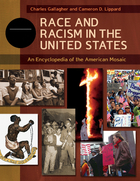 Race and Racism in the United States: An Encyclopedia of the American Mosaic