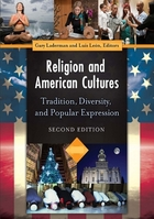 Religion and American Cultures, ed. 2: Tradition, Diversity, and Popular Expression