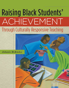 Raising Black Students Achievement Through Culturally Responsive Teaching