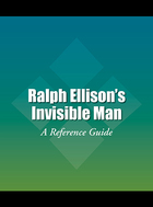 Ralph Ellisons Invisible Man: A Reference Guide
