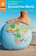 The Rough Guide to First-Time Around the World, ed. 4