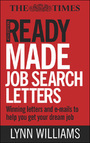 Readymade Job Search Letters, ed. 4: Winning Letters and E-mails to Help You Get Your Dream Job cover