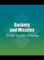 Rockets and Missiles: The Life Story of a Technology cover
