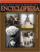 Rourkes Native American History & Culture Encyclopedia, Vol. 4
