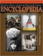 Rourkes Native American History & Culture Encyclopedia, Vol. 5