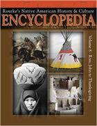 Rourkes Native American History & Culture Encyclopedia, Vol. 8