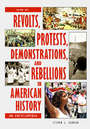 Revolts, Protests, Demonstrations, and Rebellions in American History: An Encyclopedia cover