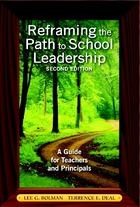 Reframing the Path to School Leadership, ed. 2: A Guide for Teachers and Principals