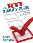 The RTI Startup Guide: Tools and Templates for Schoolwide Implementation