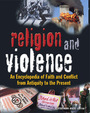 Religion and Violence: An Encyclopedia of Faith and Conflict from Antiquity to the Present cover