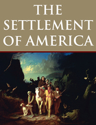 The Settlement of America: Encyclopedia of Westward Expansion from Jamestown to the Closing of the Frontier