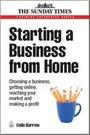 Starting a Business from Home: Choosing a Business, Getting Online, Reaching Your Market and Making A Profit cover