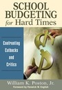 School Budgeting for Hard Times: Confronting Cutbacks and Critics cover