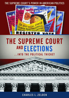 The Supreme Court and Elections: Into the Political Thicket