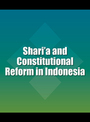 Sharia and Constitutional Reform in Indonesia cover