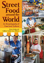 Street Food around the World: An Encyclopedia of Food and Culture cover