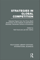 Strategies in Global Competition: Selected Papers from the Prince Bertil Symposium at the Institute of International Business, Stockholm School of Economics