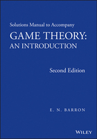 Solutions Manual to Accompany Game Theory, ed. 2: An Introduction