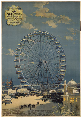 Ferris Wheel at Chicago Expo, 1893. The worlds first Ferris wheel was a featured attraction at the Worlds Columbian Exposition in Chicago in 1893.