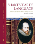 Shakespeares Language, ed. 2: A Glossary of Unfamiliar Words in His Plays and Poems