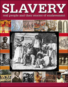 Slavery: Real People and Their Stories of Enslavement