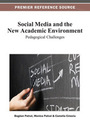 Social Media and the New Academic Environment: Pedagogical Challenges cover