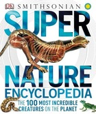 Super Nature Encyclopedia: The 100 Most Incredible Creatures on the Planet image