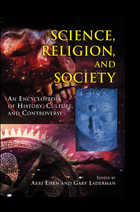 Science, Religion, and Society: An Encyclopedia of History, Culture, and Controversy