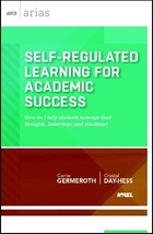 Self-Regulated Learning for Academic Success: How Do I Help Students Manage Their Thoughts, Behaviors, and Emotions?