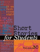 Short Stories for Students, Vol. 30