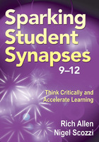Sparking Student Synapses 9-12: Think Critically and Accelerate Learning