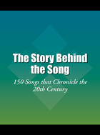 The Story Behind the Song: 150 Songs that Chronicle the 20th Century