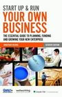 Start Up & Run Your Own Business, ed. 7: The Essential Guide to Planning, Funding and Growing Your New Enterprise cover